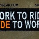 WORK TO RIDE Small Badge for Biker Vest Jacket Motorcycle Patch
