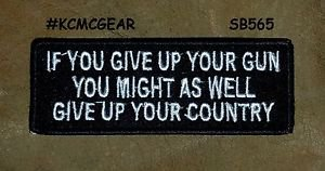 IF YOU GIVE UP YOUR GUN Small Badge for Biker Vest Jacket Motorcycle Patch
