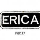 ERICA Name Tag Patch Iron or sew on for Shirt Jacket Vest New BIKER Patches