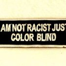 I am not Racist Just Color Blind Small Badge Biker Vest Jacket Motorcycle Patch