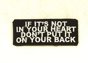 IF IT'S NOT IN YOUR HEART Small Badge for Biker Vest Jacket Motorcycle Patch