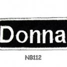 DONNA Name Tag Patch Iron or sew on for Shirt Jacket Vest New BIKER Patches