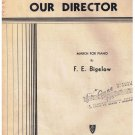 Our Director March Sheet Music F E Bigelow