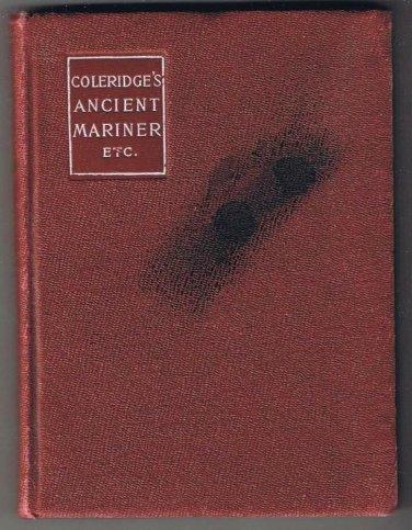 Coleridge Ancient Mariner Kubla Khan and Christabel MacMillan Classic 1904