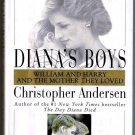 Diana's Boys Christopher Andersen Princes William & Harry Princess Diana