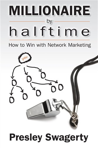 Millionaire by Halftime: How to Win with Network Marketing