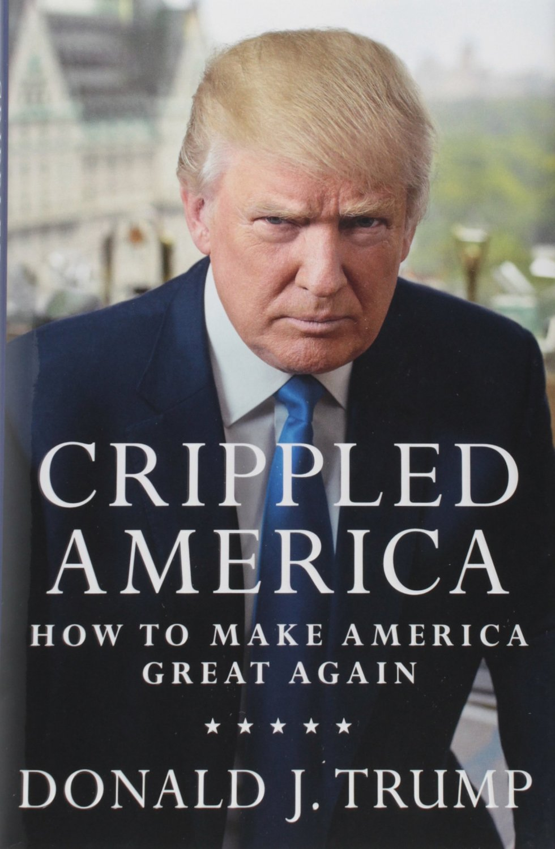 Crippled America: How to Make America Great Again Hardcover