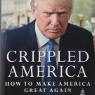 Crippled America: How to Make America Great Again Hardcover
