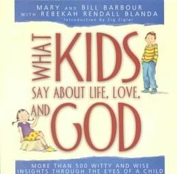 What Kids Say About Life, Love, and God (2001)