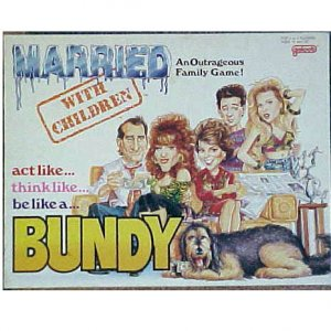 Married With Children act like...think like... be like a...BUNDY game