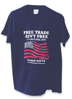 """Free Trade Ain't Free"" Anti-NAFTA T-Shirts"