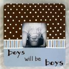 """boys will be boys"" frame"