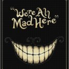 DISNEY ALICE IN WONDERLAND WE'RE ALL MAD HERE CROSS STITCH PATTERN PDF ONLY