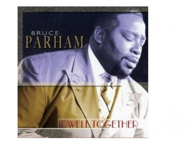 DWELL tOGETHER BY Bruce Parham CD, 2007)