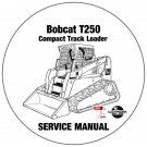 Bobcat Compact Track Loader T250 Service Manual 525611001-525711001 CD