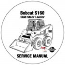 Bobcat Skid Steer Loader S160 Service Manual 529960001-530060001-AC3260001 CD