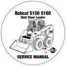 Bobcat Skid Steer Loader S150 S160 Service Manual 526611001-526911001 CD