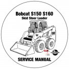 Bobcat Skid Steer Loader S150 S160 Service Manual 523811001-524111001 CD