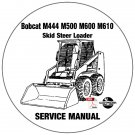 Bobcat Skid Steer Loader M444 M500 M600 M610 Service Repair Manual CD