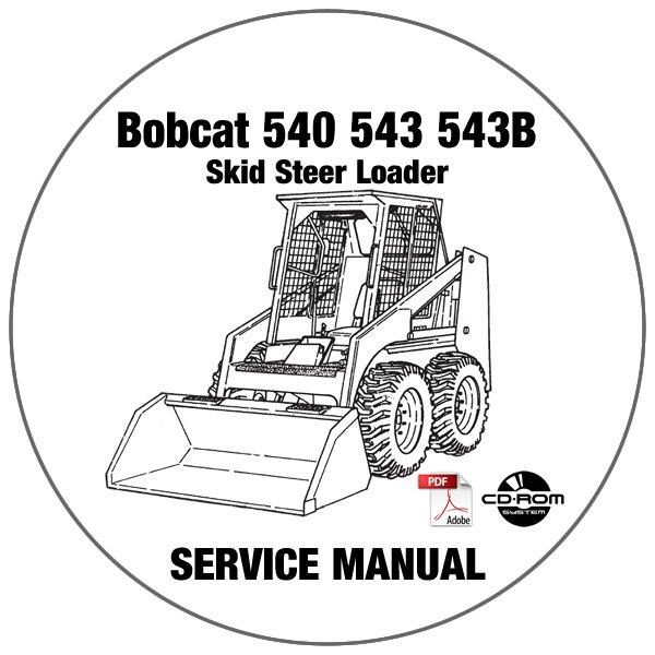 Bobcat Skid Steer Loader 540 543 543B Service Repair Manual CD