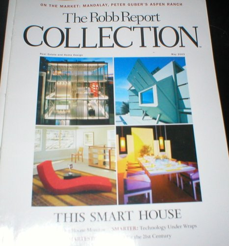 Robb Report Collection Magazine May 2003 Smart House