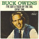 BUCK OWENS 45 RPM RECORD, &quot;TIGER BY THE TALE&quot; & &quot;CRYIN&#39; TIME&quot;