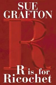 R Is for Ricochet by Sue Grafton (2004, Hardcover)
