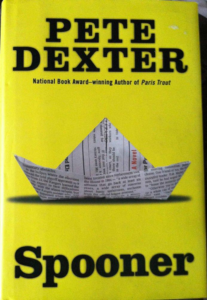 Spooner by Pete Dexter Hardcover NEW