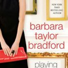 New- Playing the Game by Barbara Taylor Bradford (2010, Hardcover)