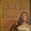 Put on Your Crown Life-Changing Moments on the Path to Queendom - Queen Latifah