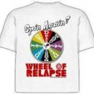 """Wheel of Relapse"" T-Shirt"
