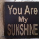 """Wooden handcrafted Sign """"You are My Sunshine"""""""