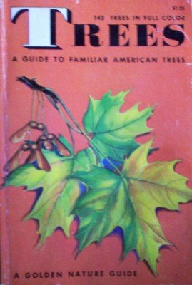 Trees A Guide to Familiar American Trees by Zim, Herbert S
