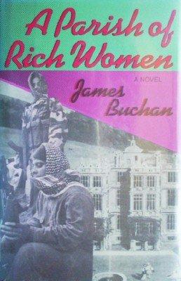 A Parish of Rich Women by Buchan, James