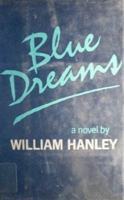 Blue Dreams by Hanley, William