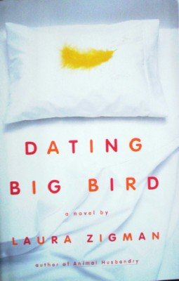 Dating Big Bird by Zigman, Laura