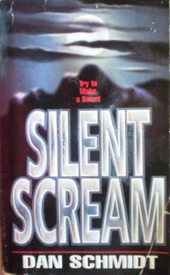 Silent Scream by Schmidt, Dan