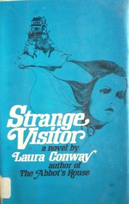 Strange Visitor by Conway, Laura