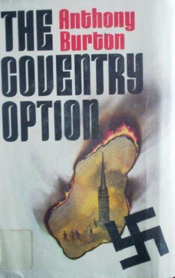 The Coventry Option by Burton, Anthony