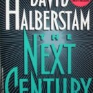 The Next Century by Halberstam, David