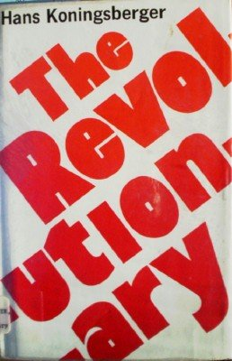 The Revolutionary by Koningsberger, Hans