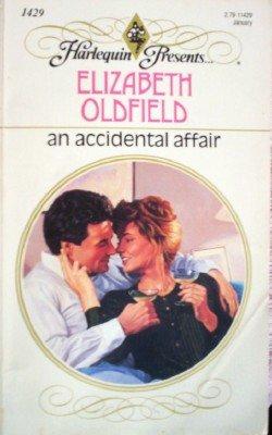 An Accidental Affair by Oldfield, Elizabeth