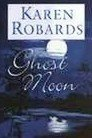 Ghost Moon by Robards, Karen