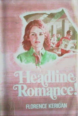 Headline Romance! by Kerigan, Florence