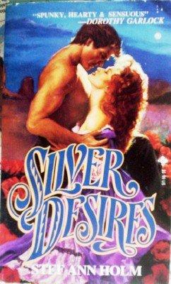 Silver Desires by Holm, Stef Ann