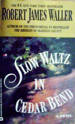 Slow Waltz in Cedar Bend by Waller,Robert James