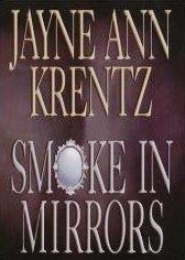 Smoke in Mirrors by Krentz, Jayne Ann