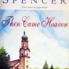 Then Came Heaven by Spencer, LaVyrle