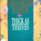 Thick as Thieves by Hudson, Janis Reams