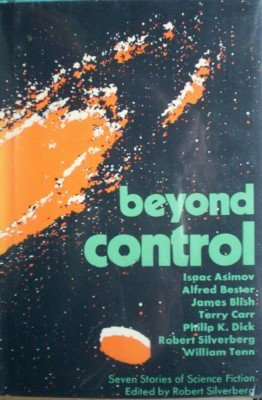 Beyond Control by Silverberg, Robert (editor)
